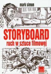 Storyboard ruch w sztuce filmowej - Mark Simon | mała okładka