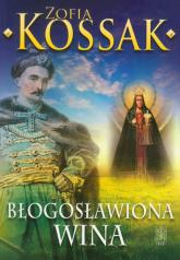 Błogosławiona wina - Zofia Kossak   mała okładka