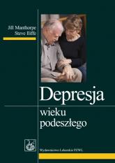 Depresja wieku podeszłego - Manthorpe Jill, Iliffe Steve | mała okładka