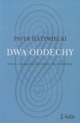 Dwa oddechy Szkice o tożsamości żydowskiej i chrześcijańskiej - Piotr Matywiecki | mała okładka