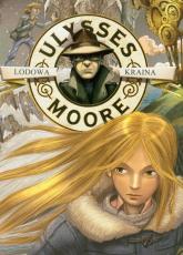 Ulysses Moore 10 Lodowa kraina - Pierdomenico Baccalario | mała okładka