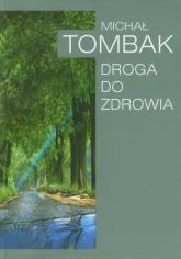 Droga do zdrowia - Michał Tombak | mała okładka