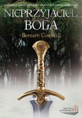 Nieprzyjaciel boga - Bernard Cornwell | mała okładka