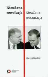 Nieudana rewolucja Nieudana restauracja - Marek Migalski | mała okładka