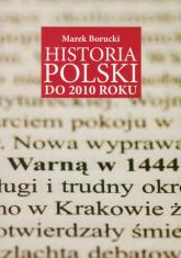Historia Polski do 2010 roku - Marek Borucki | mała okładka
