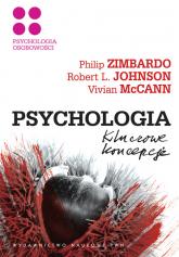 Psychologia Kluczowe koncepcje Tom 4 Psychologia osobowości - Zimbardo Philip G., Johnson Robert L., McCann Vivian | mała okładka