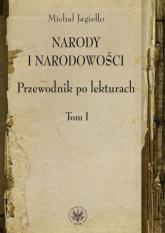 Narody i narodowości Przewodnik po lekturach Tom 1 - Michał Jagiełło | mała okładka