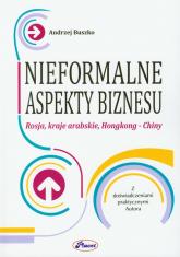 Nieformalne aspekty biznesu Rosja, kraje arabskie, Hongkong - Chiny - Andrzej Buszko | mała okładka