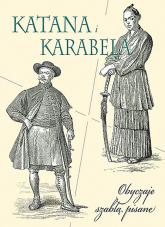 Katana i karabela Obyczaje szablą pisane - Wiesław Winkler   mała okładka