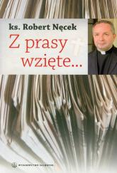 Z prasy wzięte - Robert Nęcek | mała okładka