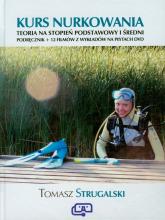 Kurs nurkowania Podręcznik +12 filmów na płytach DVD teoria na stopień podstawowy i średni - Tomasz Strugalski   mała okładka