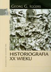 Historiografia XX wieku - Iggers Georg G. | mała okładka