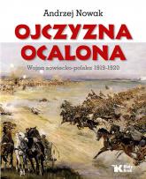 Ojczyzna Ocalona Wojna sowiecko-polska 1919-1920 - Andrzej Nowak | mała okładka