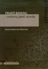 Private Banking marketing jakość sprzedaż - Dorota Bednarska-Olejniczak   mała okładka