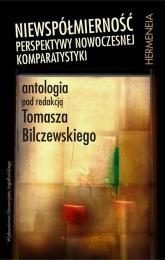 Niewspółmierność Perspektywy nowoczesnej komparatystyki. Antologia -  | mała okładka
