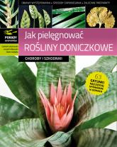 Jak pielęgnować rośliny doniczkowe Choroby i szkodniki - Łabanowski Gabriel, Orlikowski Leszek, Wojdył | mała okładka
