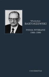 Pisma wybrane Tom 4 1980-1990 - Władysław Bartoszewski | mała okładka