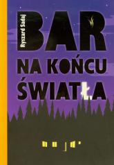 Bar na końcu światła - Ryszard Sadaj | mała okładka