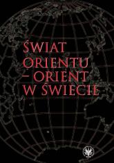 Świat Orientu - Orient w świecie -  | mała okładka