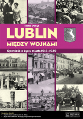 Lublin między wojnami Opowieść o życiu miasta - Marta Denys | mała okładka