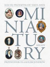 Miniatury Przewodnik dla kolekcjonerów - Smolarek Maciej Przemysław | mała okładka