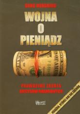 Wojna o pieniądz Prawdziwe źródła kryzysów finansowych - Song Hongbing | mała okładka