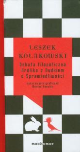 Debata filozoficzna Królika z Dudkiem o Sprawiedliwości - Leszek Kołakowski | mała okładka