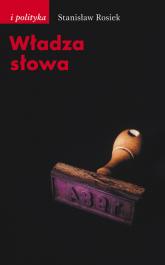 Władza słowa Szkice, notatki, świadectwa - Stanisław Rosiek | mała okładka