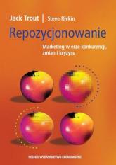 Repozycjonowanie Marketing w erze konkurencji, zmian i kryzysu - Trout Jack, Rivkin Steve | mała okładka