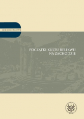 Początki kultu relikwii na Zachodzie Tom 2 -  | mała okładka