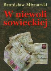 W niewoli sowieckiej - Bronisław Młynarski | mała okładka