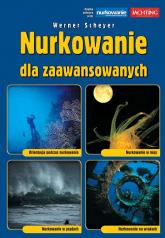 Nurkowanie dla zaawansowanych Orientacja podczas nurkowania, Nurkowanie w nocy, Nurkowanie w prądach, Nurkowanie na wrakach - Werner Scheyer | mała okładka