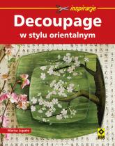 Decoupage w stylu orientalnym - Marisa Lupato   mała okładka