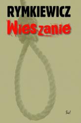 Wieszanie - Rymkiewicz Jarosław Marek | mała okładka