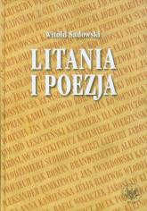 Litania i poezja Na materiale literatury polskiej od XI do XXI wieku - Witold Sadowski | mała okładka