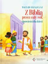 Z Biblią przez cały rok Opowieści dla dzieci - Wacław Oszajca   mała okładka