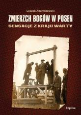 Zmierzch bogów w Posen Sensacje z Kraju Warty - Leszek Adamczewski | mała okładka