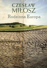 Rodzinna Europa - Czesław Miłosz | mała okładka