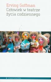 Człowiek w teatrze życia codziennego - Erving Goffman | mała okładka