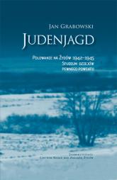 Judenjagd Polowanie na Żydów 1942-1945 Studium dziejów pewnego powiatu - Jan Grabowski | mała okładka