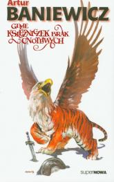 Gdzie księżniczek brak cnotliwych Tom 3 - Artur Baniewicz | mała okładka