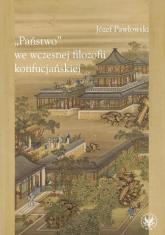 Państwo we wczesnej filozofii konfucjańskiej - Józef Pawłowski | mała okładka