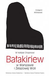 Bałakiriew w Warszawie i Żelazowej Woli W hołdzie Chopinowi - Grzegorz Wiśniewski | mała okładka