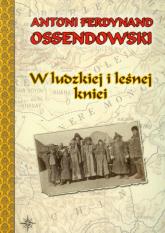 W ludzkiej i leśnej kniei - Ossendowski Antoni Ferdynand | mała okładka