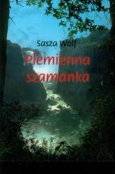Plemienna szamanka - Sasza Wolf | mała okładka