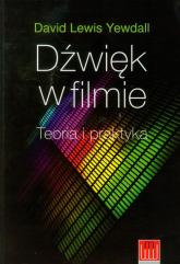 Dźwięk w filmie Teoria i praktyka - Yewdall David Lewis | mała okładka