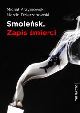 Smoleńsk Zapis śmierci - Krzymowski Michał, Dzierżanowski Marcin   mała okładka