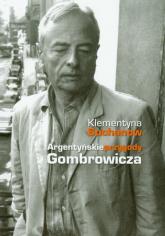 Argentyńskie przygody Gombrowicza - Klementyna Suchanow | mała okładka
