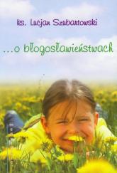 O błogosławieństwach Medytacje - Lucjan Szubartowski | mała okładka