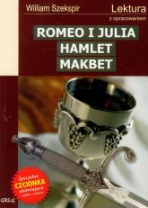 Romeo i Julia Hamlet Makbet Lektura z opracowaniem - William Szekspir   mała okładka